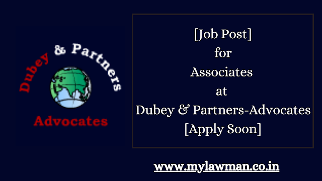 [Job Post] for Associates at Dubey & Partners-Advocates [Apply Soon]