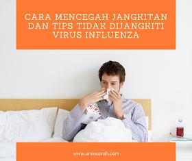 Cara Mencegah Jangkitan dan Tips Tidak Dijangkiti Virus Influenza