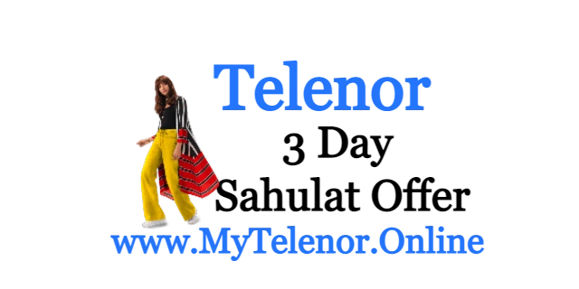 Telenor 3 Day Sahulat Offer Price and Detail | 2021 |