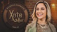 Michele Andrade - Xote Bar - Vol.1 - Parte 02