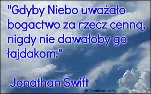 Jonathan Swift, cytaty o sukcesie, bogactwie, pieniądzach i finansach.