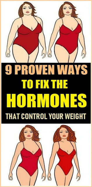 9 Proven Ways To Fix The Hormones That Control Your Weight