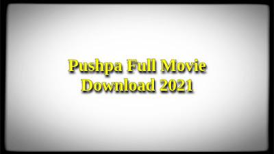 Pushpa Full Movie Download