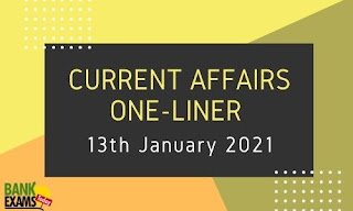 Current Affairs One-Liner: 13th January 2021