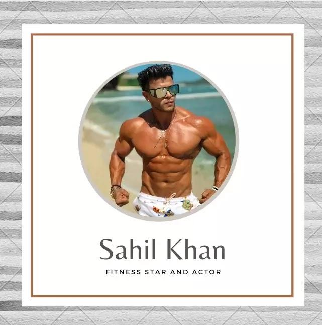 Sahil Khan Biography  In English