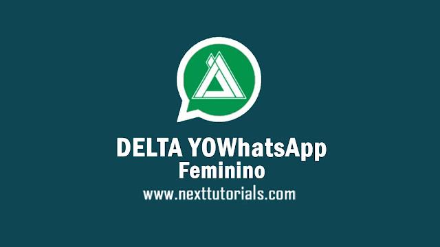 DELTA YOWhatsApp Feminino v3.7.3 Apk Latest Version,install Aplikasi DELTA YOWA fem Update Terbaru 2021,tema whatsapp keren,wa mod anti banned