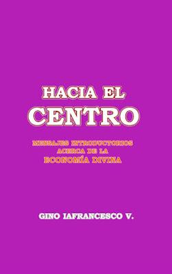 Gino Iafrancesco V.-Hacia El Centro-