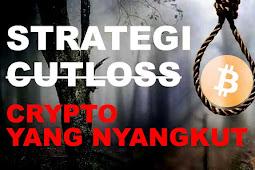 Strategi Cut Loss Crypto yang Nyangkut