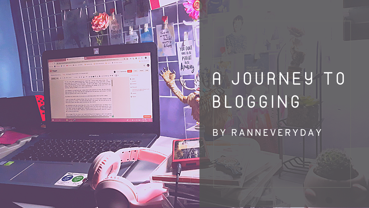 A Journey to Blogging by Ranneveryday