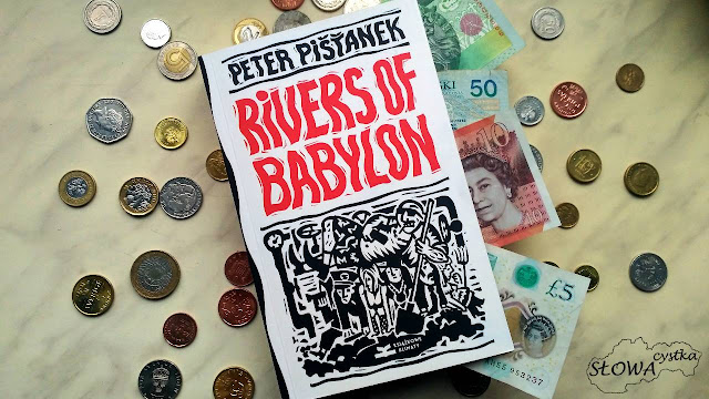 "Od zera do... gangstera - ""Rivers of Babylon""  Petera Pišťanka [recenzja]"
