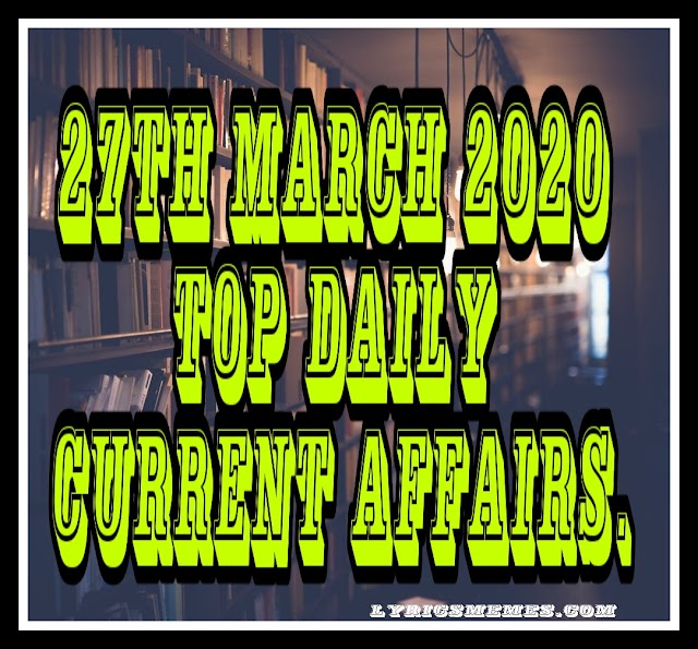 Top 27th march 2020 daily current affairs.