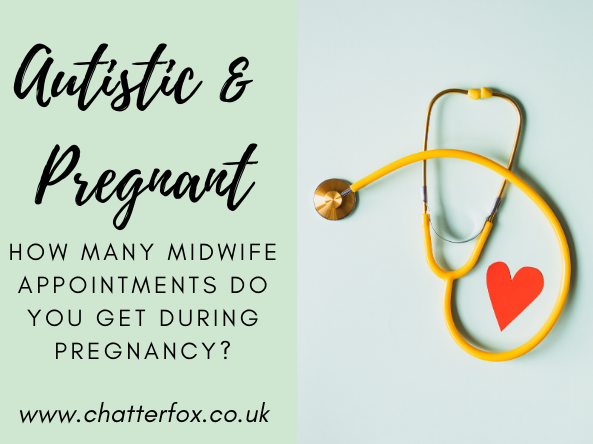 Image title reads autistic and pregnant how many midwife appointments do you get during pregnancy? alongside this title is an image of a yellow stethoscope on a light blue background with a red paper heart laying next to it.