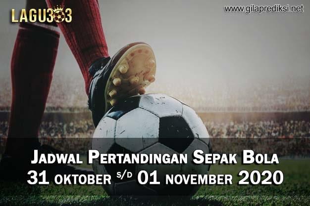 Jadwal Pertandingan Sepak Bola 31 Oktober - 01 November 2020