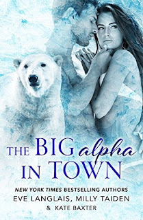 The Big Alpha in Town by Eve Langlais, Milly Taiden, Kate Baxter