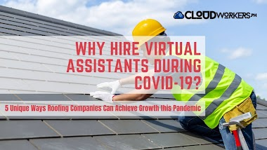 5 Unique Ways Roofing Companies Can Achieve Growth by Hiring Virtual Assistants this COVID-19 Pandemic