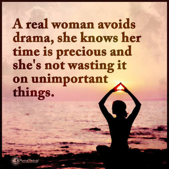 Real Women Quotes A real woman avoids drama, she know her time is precious   Quote  Real Women Quotes