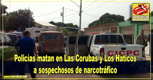 Policías matan en Las Corubas y Los Haticos a sospechosos de narcotráfico