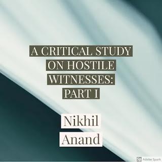 A CRITICAL STUDY ON HOSTILE WITNESSES: PART I