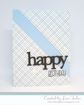 Happy Birthday card-designed by Lori Tecler/Inking Aloud-stamps and dies from WPlus9