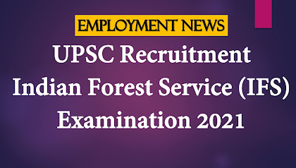 UPSC Recruitment: Indian Forest Service (IFS) Examination 2021