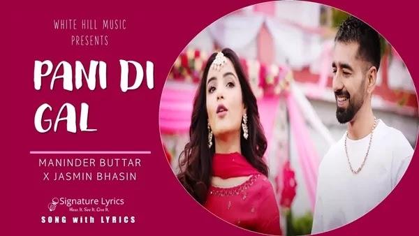 PANI DI GAL LYRICS - Maninder Buttar   Asees Kaur, Feat. Jasmin Bhasin