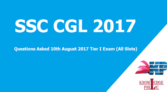 SSC CGL Questions Asked 10th August 2017 Tier I Exam (All Slots)