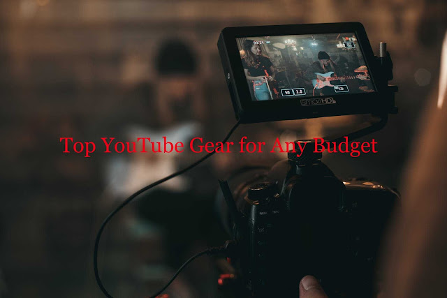 Top YouTube Gear for Any Budget-By Simplitechinformer