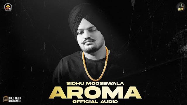 AROMA Lyrics - Sidhu Moose Wala