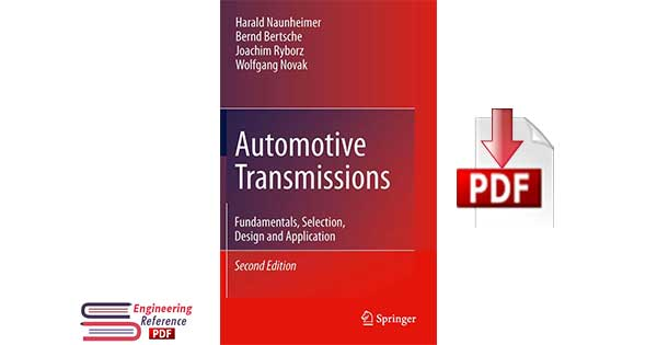 Automotive Transmissions Fundamentals, Selection, Design and Application In Collaboration with Peter Fietkau Second Edition