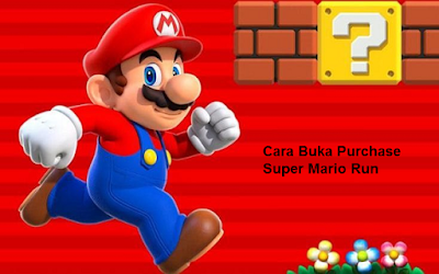Cara Buka Purchase Game Mario Run