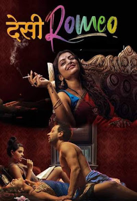 Desi Romeo 2019 Hindi S01 Complete Hot Web Series 720p HDRip 950MB