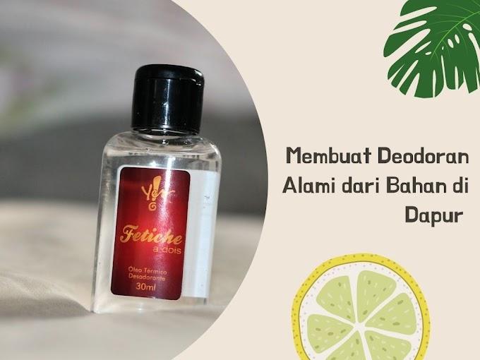 Membuat Deodorant Alami dari Bahan di Dapur