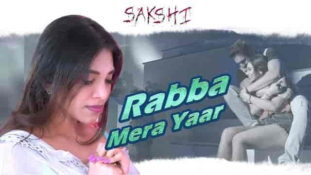 Rabba Mera Yaar Lyrics-Sakshi, Rabba Mera Yaar Lyrics Swaroop khan, Rabba Mera Yaar Lyrics in hindi-Sakshi, Rabba Mera Yaar Lyrics in english-Sakshi, Rabba Mera Yaar Lyrics Vikram Mastal, Rabba Mera Yaar Lyrics Gehana Vasisth, Rabba Mera Yaar Lyrics Madhumita Biswas, rabba mera yaar lyrics,