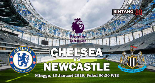 PREDIKSI CHELSEA VS NEWCASTLE UNITED 13 JANUARI 2019