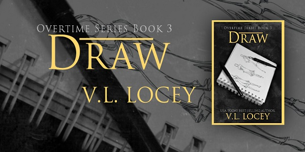 Overtime Series Book 3. Draw by V.L. Locey