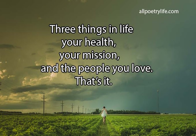 Three things in life | English poetry on life poems sad quotes