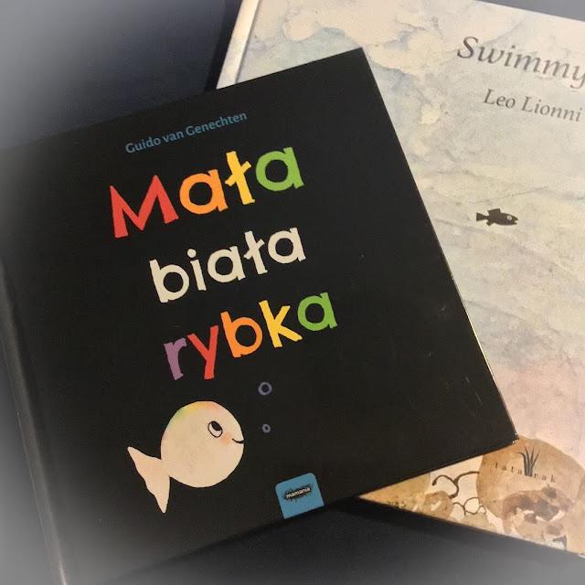 """""""Mała biała rybka"""" kontra """"Swimmy"""", czyli samotność, bezkres oceanu i siła wspólnoty"""