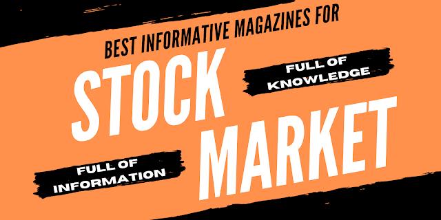 Best Informative Magazines For Stock Market