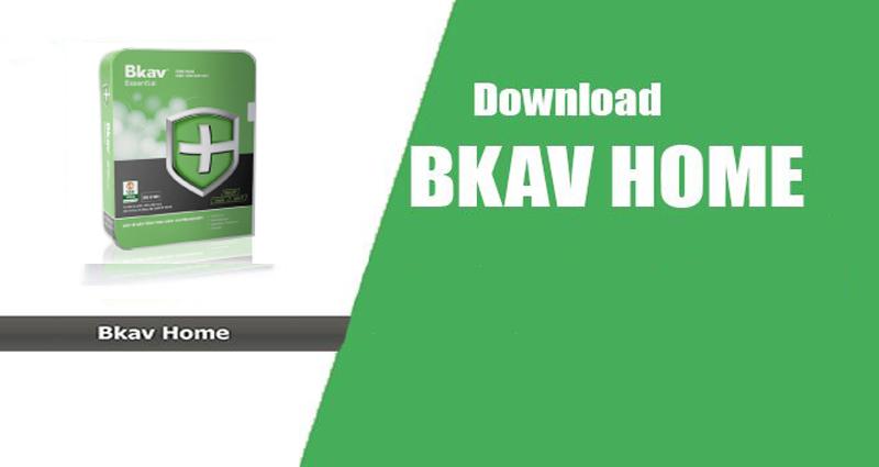Download phần mềm diệt Virus Bkav Home mới nhất miễn phí