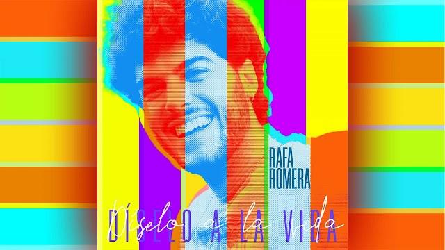"""El primer single de Rafa Romera, """"Díselo A La Vida"""", ya está disponible"""