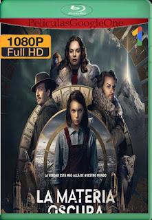 La materia oscura (2020) Temporada 2[1080p Web-DL] [Latino-Inglés][Google Drive] chapelHD