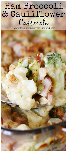 Ham Broccoli & Cauliflower Casserole ~ Loaded with chopped ham and veggies in a cheesy white sauce, this casserole is certainly a fabulous recipe for enjoying leftover ham!  www.thekitchenismyplayground.com