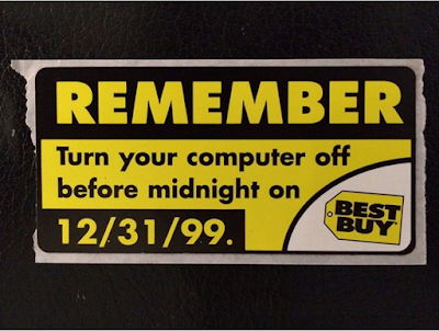 "Picture saying ""Remember to turn off your computer before midnight 12/31/99"