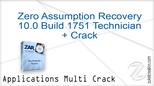 Zero Assumption Recovery 10.0 Build 1751 Technician + Crack