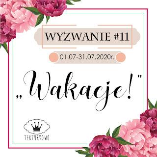 https://blogtekturkowo.blogspot.com/2020/07/wyzwanie-11-wakacje.html