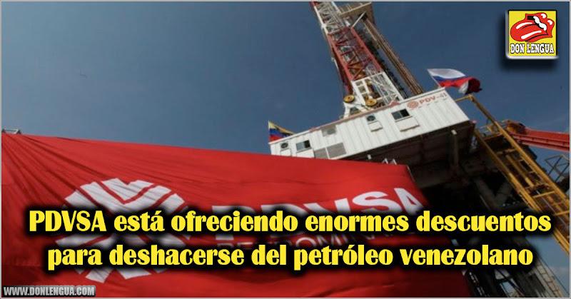 PDVSA está ofreciendo enormes descuentos para deshacerse del petróleo venezolano