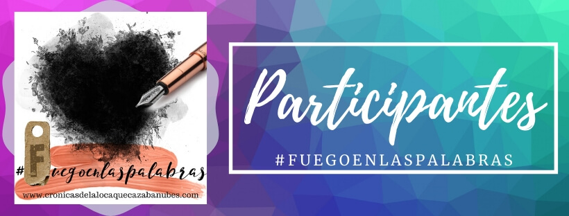 Cartel de participantes en #Fuegoenlaspalabras