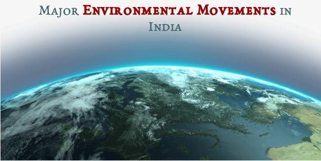 Major Environmental Movements in India