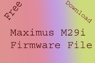 Maximus M29i Flash File without password