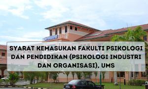 Syarat Kemasukan Fakulti Psikologi dan Pendidikan (Psikologi Industri dan Organisasi), UMS